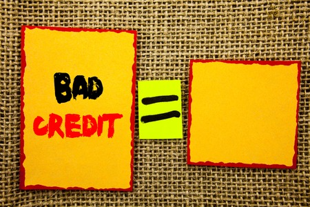 Text showing Bad Credit. Business photo showcasing Poor Bank Rating Score For Loan Finance written Sticky note Paper EquatiFor Your Own Text textured background