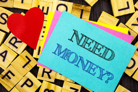 Handwritten text showing Need Money Question. Conceptual photo Economic Finance Crisis, Cash Loan Needed written colorful sticky note the letter background Love Heart for Loving