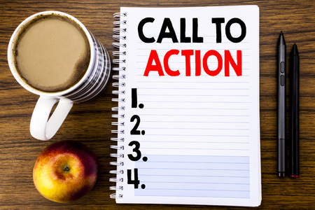 Handwritten text showing Call To Action. Business concept for Proactive Success Goal written on notepad paper on the wood structure background background.