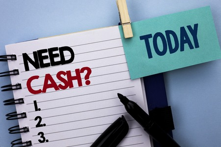 Conceptual hand writing showing Need Cash Question. Business photo text Wealth Question Needy Currency Money Advice Conceptual written Notebook Book plain background Today Marker next to it