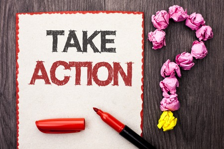 Writing note showing  Take Action. Business photo showcasing Strategy Future Actions Procedure Activity Goal Objective written Cardboard Piece With Marker wooden background Question Mark.