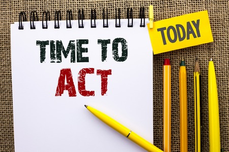 Word writing text Time To Act. Business concept for Action Moment Strategy Deadline Perform Start Effort Acting