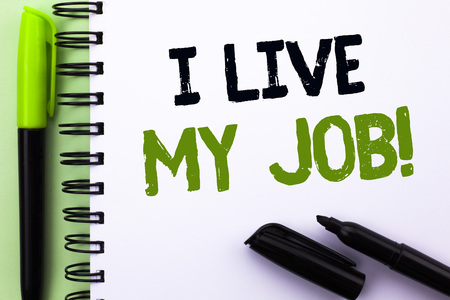 Text sign showing I Live My Job Motivational Call. Conceptual photo Be immerse in and love Work Enjoy Business written Notebook Book the Green background Marker and Pen next to it.