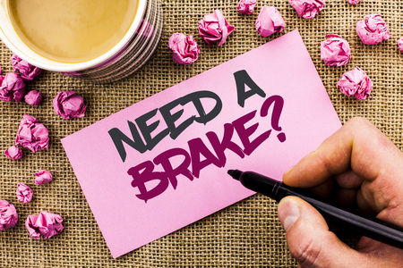 Conceptual hand writing showing Need A Brake Question. Business photo text Vacation Needed Separation Wanted Split Relax Time written by Man Holding Marker Paper the jute background Cup Stock Photo