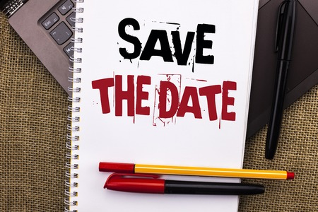 Writing note showing  Save The Date. Business photo showcasing Remember not to schedule anything else that time Appointment written Notebook Book placed Laptop with jute background Pens