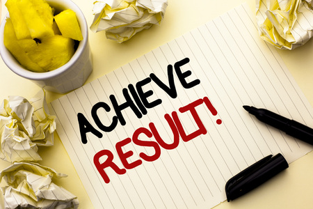 Conceptual hand writing showing Achieve Result Motivational Call. Business photo showcasing Obtain Success Reaching your goals written Notebook Paper the plain background Cup Marker