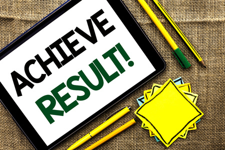Text sign showing Achieve Result Motivational Call. Conceptual photo Obtain Success Reaching your goals written Tablet the jute background Pens Pencil and Sticky Note Papers