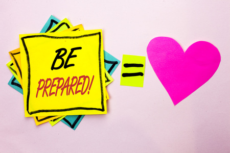 Text sign showing Be Prepared Motivational Call. Conceptual photo Stay Ready Willing to take an opportunity written Yellow Sticky Note Paper the plain background Pink Heart next to it.