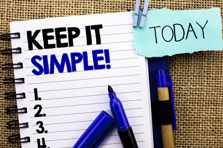 Word writing text Keep It Simple Motivational Call. Business concept for Simplify Things Easy Clear Concise Ideas written Notebooke Book the jute background Today Pens next to it.