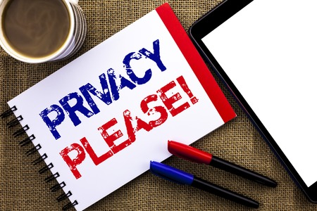Handwriting text Privacy Please Motivational Call. Concept meaning Let us Be Quiet Rest Relaxed Do not Disturb written Notebook Book the jute background Tablet Coffee Cup and Pens next to it.