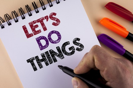 Word writing text Let Us Do Things. Business concept for Try something new find happiness mastering it by practice written by Man with Marker Notepad the plain background Markers next to it