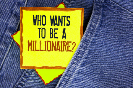 Conceptual hand writing showing who Wants To Be A Millionaire Question. Business photo showcasing Earn more money applying knowledge written Yellow Sticky Note Paper the Jeans background.
