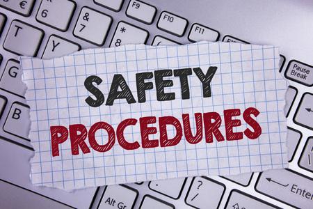Text sign showing Safety Procedures. Conceptual photo Follow rules and regulations for workplace security written Tear Notebook paper placed the Laptop.