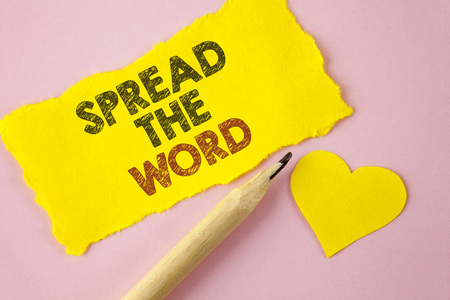 Writing note showing  Spread The Word. Business photo showcasing Run advertisements to increase store sales many fold written Tear Yellow paper piece Pink background Heart next to it.