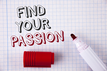 Text sign showing Find Your Passion. Conceptual photo No more unemployment find challenging dream career