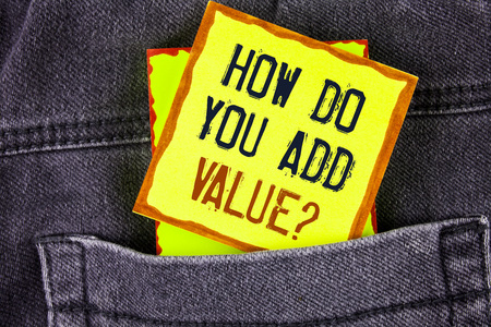 Text sign showing How Do You Add Value Question. Conceptual photo Bring business progress contribute earn written Yellow Sticky Note Paper placed the Jeans background.