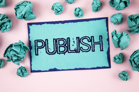 Writing note showing  Publish. Business photo showcasing Make information available to people Issue a written product written Sticky Note paper plain Pink background Paper Balls.