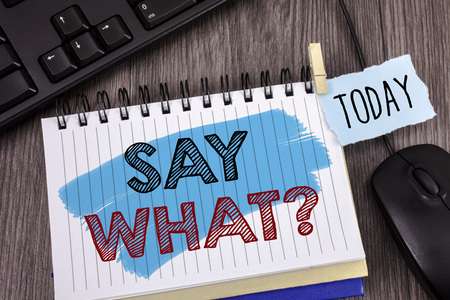 Text sign showing Say What Question. Conceptual photo Repeat the thing you said Attonishment Surprise Expression Stock Photo