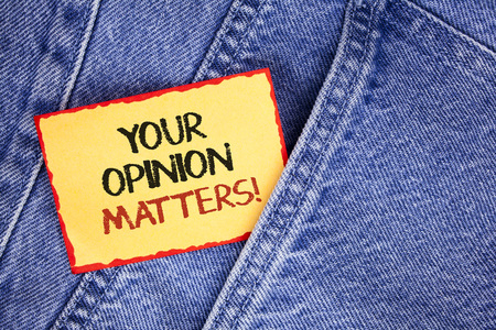 Writing note showing  Your Opinion Matters Motivational Call. Business photo showcasing Client Feedback Reviews are important written Sticky Note Paper the Jeans background.