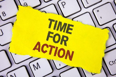 Text sign showing Time For Action. Conceptual photo Do something now for a particular purpose Act in this moment written Tear Sticky note paper placed White Keyboard. Top View.