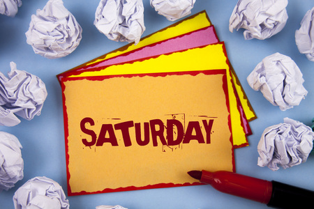 Word writing text Saturday. Business concept for First day of the weekend Relaxing time Vacation Leisure moment