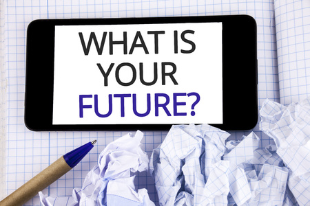 Text sign showing What Is Your Future Question. Conceptual photo Where do you see yourself in the next years written Mobile Phone Screen placed Notebook Pen next to it.