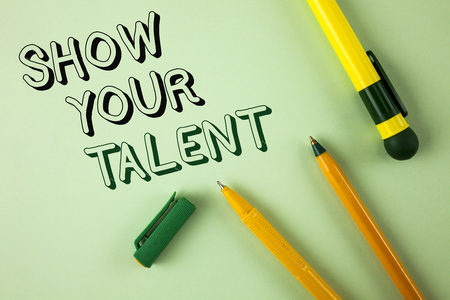 Word writing text Show Your Talent. Business concept for Demonstrate personal skills abilities knowledge aptitudes written Plain Green background Pens next to it.