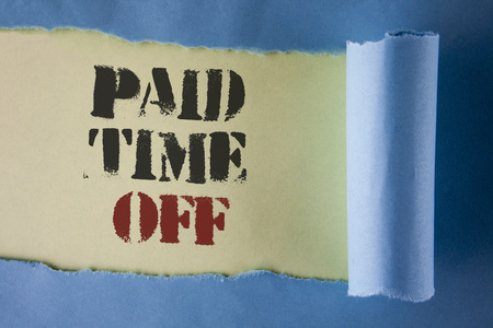 Writing note showing  Paid Time Off. Business photo showcasing vacation with full payment take vacation Resting Healing written under Tear Folded paper plain White background.