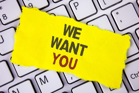 Text sign showing We Want You. Conceptual photo Employee Help Wanted Workers Recruitment Headhunting Employment written Tear Sticky note paper placed White Keyboard. Top View.