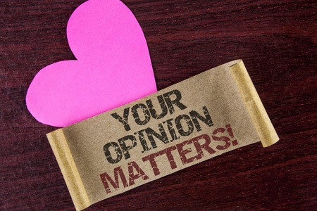 Writing note showing  Your Opinion Matters Motivational Call. Business photo showcasing Client Feedback Reviews are important written Cardboard paper wooden background Heart next to it.