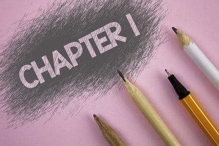 Text sign showing Chapter 1. Conceptual photo Starting something new or making the big changes in one s journey written Pink background Pen and pencils next to it.