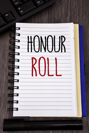 Conceptual hand writing showing Honour Roll. Business photo showcasing List of students who have earned grades above a specific average