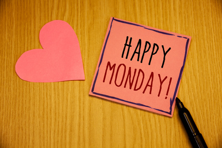 Writing note showing  Happy Monday Motivational Call. Business photo showcasing Wishing you have a good start for the week