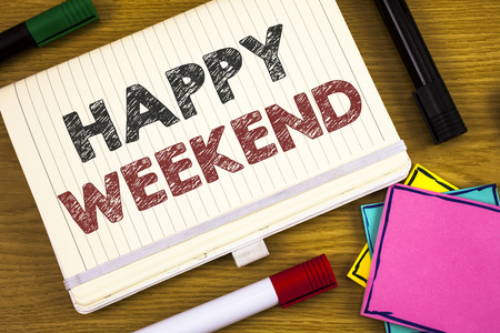 Handwriting texts writing Happy Weekend. Concept meaning Wishing you have a good relaxing days Get rest Celebrate Enjoy