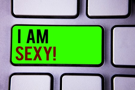 Text sign showing I Am Sexy Motivational Call. Conceptual photo Feeling of attraction Awareness of beauty