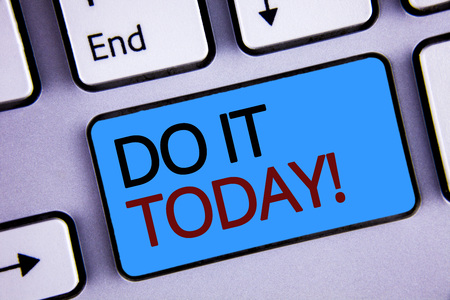 Text sign showing Do It Today Motivational Call. Conceptual photo Start working doing something needed now Stockfoto