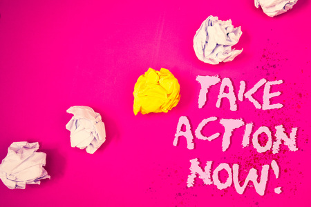 Word writing text Take Action Now Motivational Call. Business concept for Urgent Move Start Promptly Immediate Begin Words pink background crumbled paper notes yellow white diagonal stress