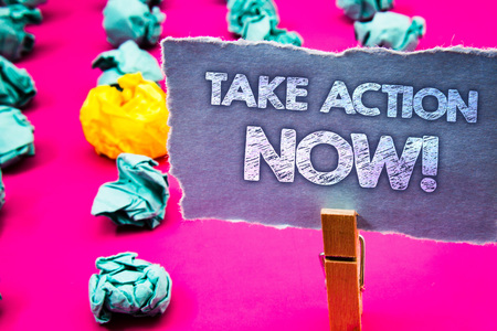 Writing note showing Take Action Now Motivational Call. Business photo showcasing Urgent Move Start Promptly Immediate Begin Words torn paper wooden clip pink background crumbled yellow blue note
