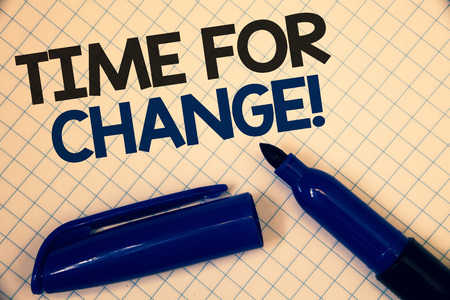 Handwriting text writing Time For Change Motivational Call. Concept meaning Transition Grow Improve Transform Develop Text two Words written paper open blue marker cap message letter school Stok Fotoğraf