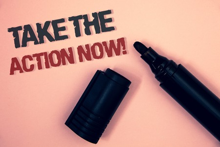 Text sign showing Take The Action Now Motivational Call. Conceptual photo Act Start Promptly Immediate Instantly Pinkish platform black and red message one corner open black marker