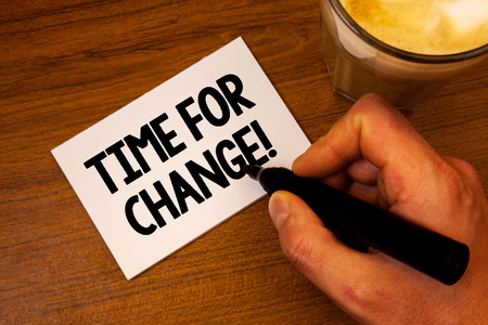 Conceptual hand writing showing Time For Change Motivational Call. Business photo text Transition Grow Improve Transform Develop Text white paper hand black marker coffee glass letter Stok Fotoğraf
