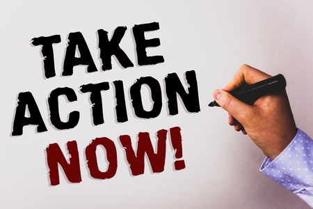 Word writing text Take Action Now Motivational Call. Business concept for Urgent Move Start Promptly Immediate Begin Text white background board hand black marker meeting teacher school work