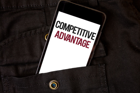 Word writing text Competitive Advantage. Business concept for owning quality that will assure you leading in field Cell phone black color frontal pocket show colorful alphabetical character