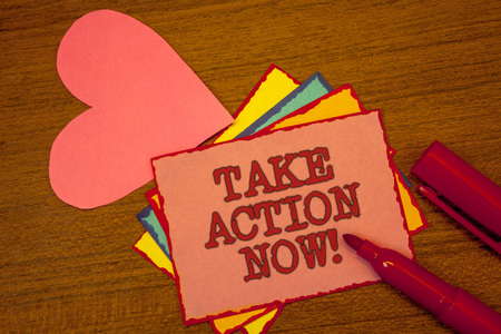 Handwriting text writing Take Action Now Motivational Call. Concept meaning Urgent Move Start Promptly Immediate Begin Text colorful paper notes pink heart red marker open cap desk message Stock fotó