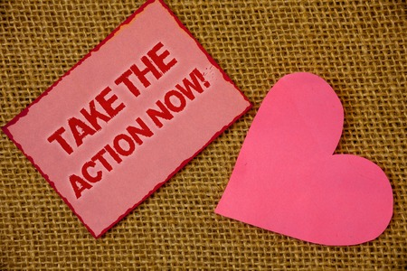 Writing note showing  Take The Action Now Motivational Call. Business photo showcasing Act Start Promptly Immediate Instantly Lavender pink page with red border content pink paper heart lovely Stock fotó