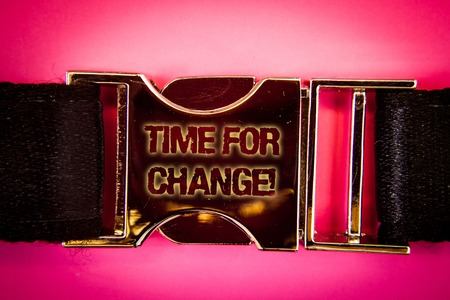 Handwriting text Time For Change Motivational Call. Concept meaning Transition Grow Improve Transform Develop Words written black gold bealt seatbelt trousers pants airplane car Stok Fotoğraf