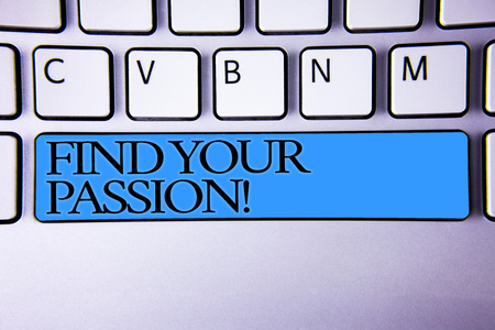 Handwriting text Find Your Passion Motivational Call. Concept meaning encourage people find their dream Alphabetic buttons blue spacebar elementary part of computer keyboard