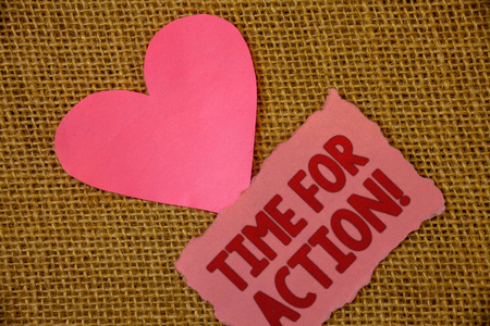 Conceptual hand writing showing Time For Action Motivational Call. Business photo text Urgency Move Encouragement Challenge Work Text pink torn paper note heart love message letter