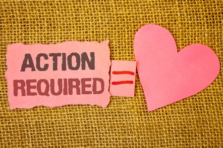 Text sign showing Action Required. Conceptual photo Important Act Needed Immediate Quick Important Task Text pink torn note equals is pink heart love message letter cute couple