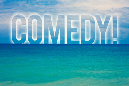 Word writing text Comedy Call. Business concept for Fun Humor Satire Sitcom Hilarity Joking Entertainment Laughing Blue beach water cloudy clouds sky natural scene landscape message idea